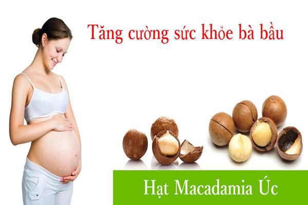 Hạt macca có tác dụng rất tốt cho bà bầu